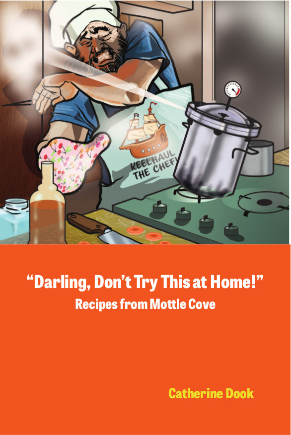 "Book Cover: ""Darling, Don't Try This at Home"" – Recipes from Mottle Cove"