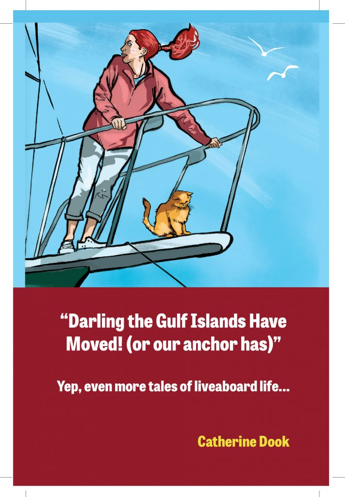 Book Cover: US Darling the Gulf Islands Have Moved (or our anchor has)