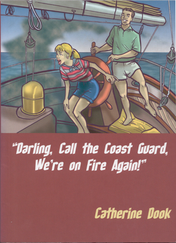 Book Cover: Darling Call the Coast Guard We're On Fire Again